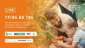 Dia da Família na Escola traz dicas para o cultivo de hortas domésticas